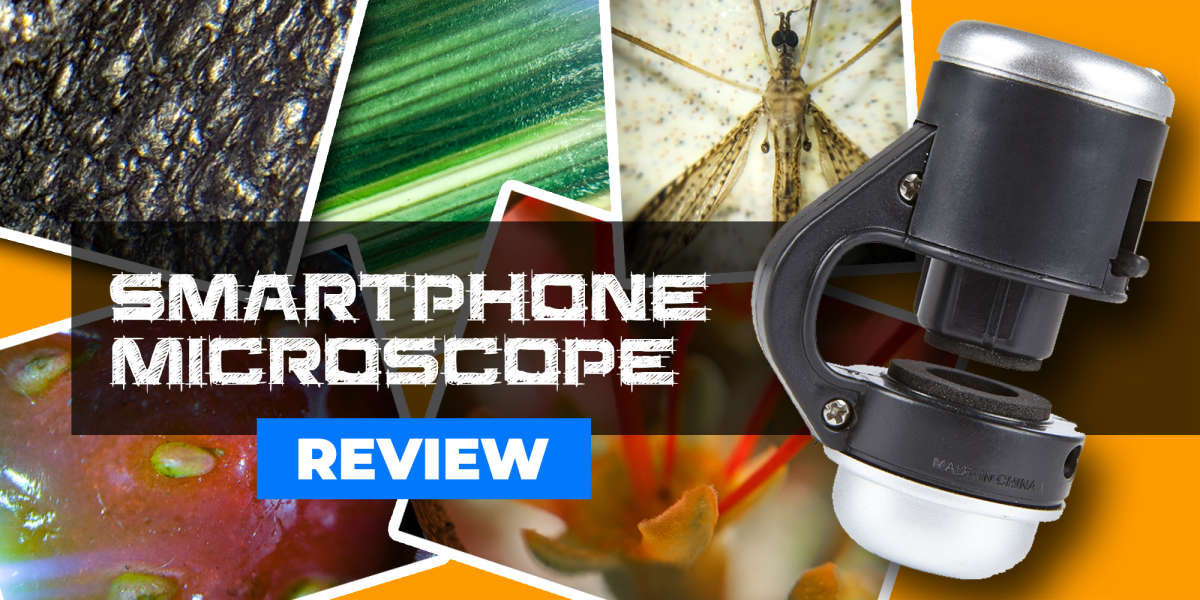Smartphone Microscope Review