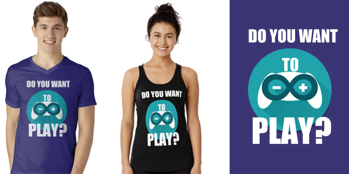 Do you want to play - arduino t-shirt