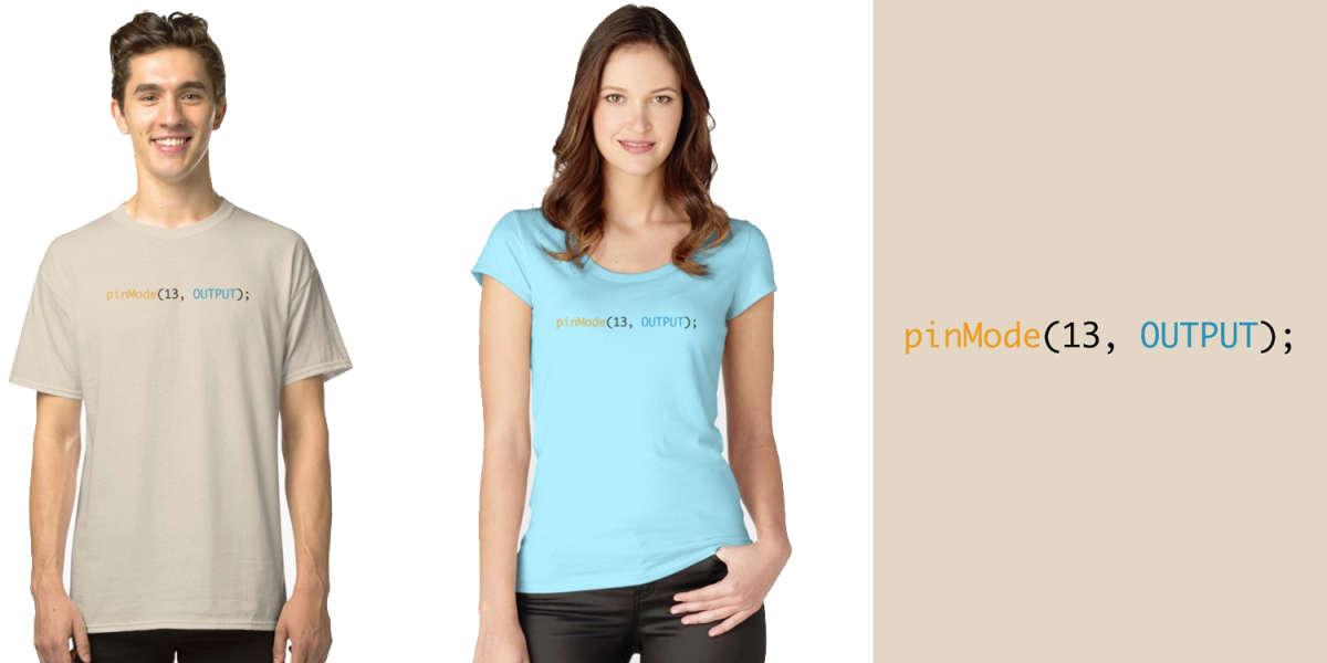 pinMode Arduino Code T-Shirts
